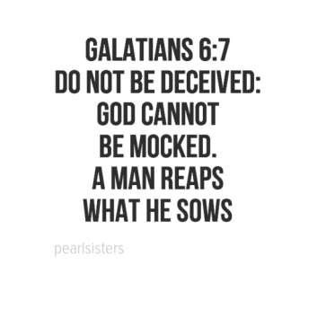 galatians63a70adonotbedeceived3a0agodcannot0abemocked0aamanreaps0awhathesows-default