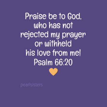 praisebetogod2c0awhohasnot0arejectedmyprayer0aorwithheld0ahislovefromme210apsalm663a200a28heart29-default.png